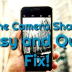 How to Fix iPhone Camera Shaking Problem?